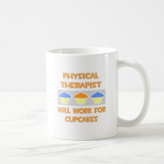 Physical Therapist ... Will Work For Cupcakes Mugs