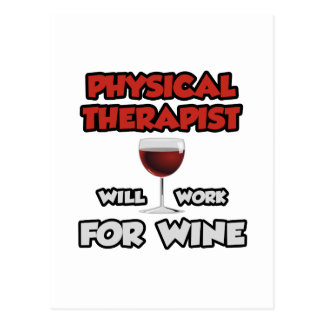 Physical Therapist ... Will Work For Wine Postcard