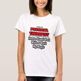 Physical Therapist...Work My Magic T-Shirt