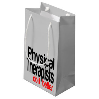 Physical Therapists Do It Better Small Gift Bag