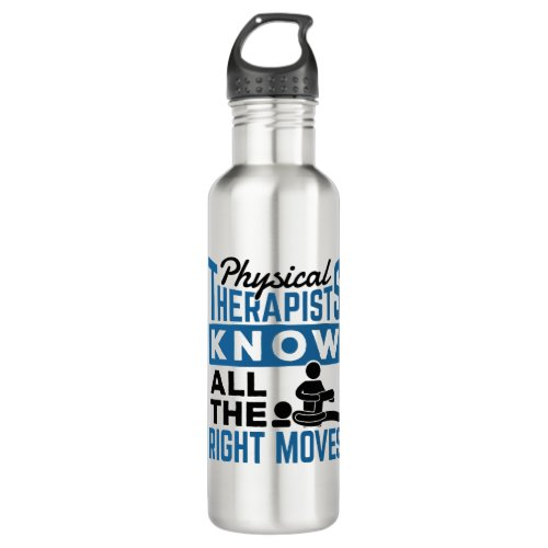 Physical Therapists Know All The Right Moves PT Stainless Steel Water Bottle