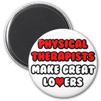 Physical Therapists Make Great Lovers Refrigerator Magnet
