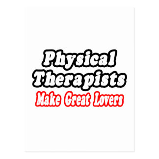 Physical Therapists Make Great Lovers Postcard