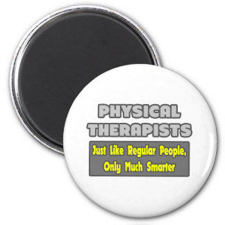 Physical Therapists..Smarter 2 Inch Round Magnet