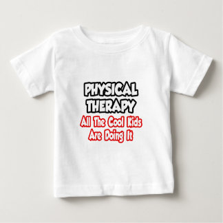 Physical Therapy...All The Cool Kids Shirt