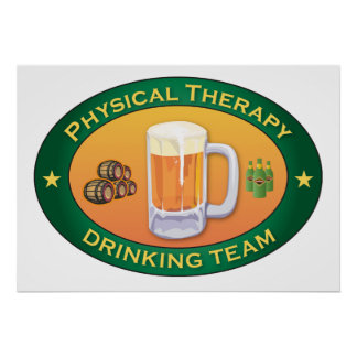 Physical Therapy Drinking Team Poster
