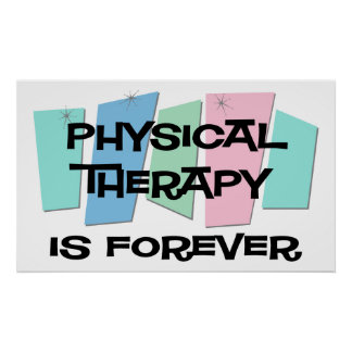 Physical Therapy Is Forever Poster