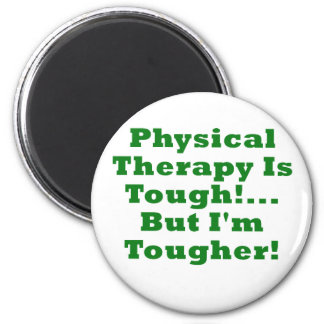 Physical Therapy is Tough But Im Tougher 2 Inch Round Magnet