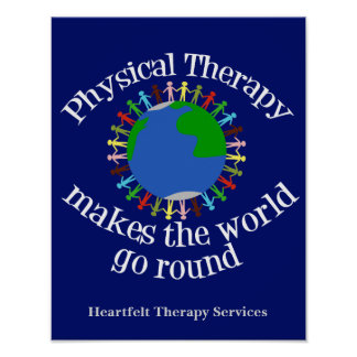 Physical Therapy Makes the World Go Round Poster