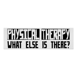 Physical Therapy What Else Is There? Poster