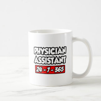 Physician Assistant 24-7-365 Classic White Coffee Mug