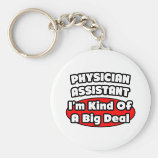 Physician Assistant...Big Deal Basic Round Button Keychain