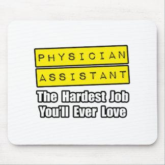 Physician Assistant Hardest Job Mousepad