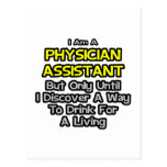 Physician Assistant Joke .. Drink for a Living Postcard