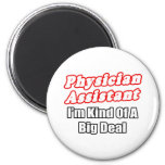 Physician Assistant...Kind of a Big Deal Magnet