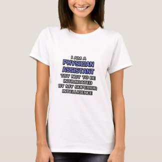 Physician Assistant ... Superior Intelligence T-Shirt