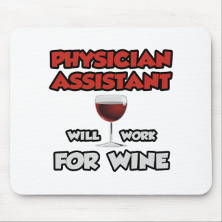 Physician Assistant ... Will Work For Wine Mouse Pad