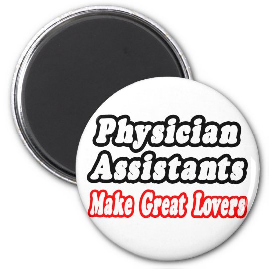 Physician Assistants Make Great Lovers Magnet