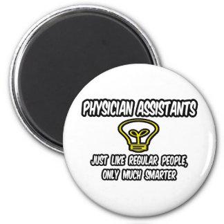 Physician Assistants..Regular People, Only Smarter Fridge Magnet