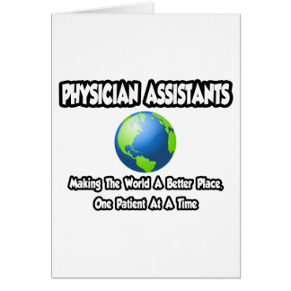 Physician Assistants...World a Better Place Card