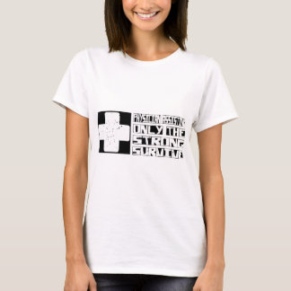 Physician Assisting Survive T-Shirt