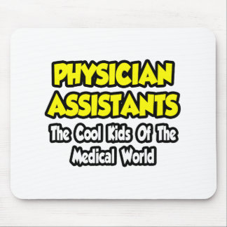 Physician Assts...Cool Kids of Med World Mouse Pad