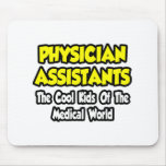 Physician Assts...Cool Kids of Med World Mouse Pads