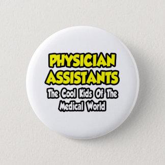 Physician Assts...Cool Kids of Med World Pinback Button