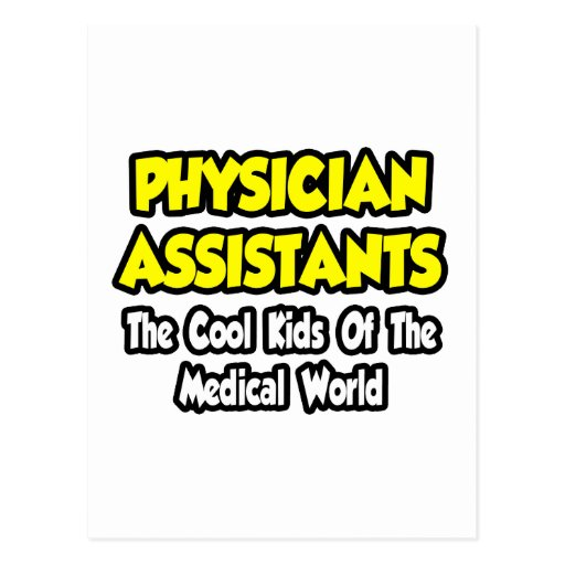Physician Assts...Cool Kids of Med World Postcards