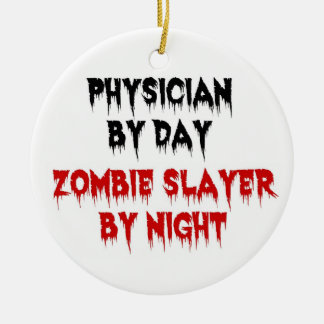 Physician by Day Zombie Slayer by Night Double-Sided Ceramic Round Christmas Ornament