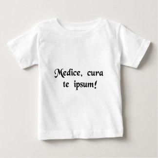 Physician, heal thyself! baby T-Shirt