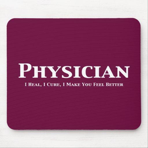 Physician I Heal I Cure I Make You Feel Better Mouse Pad