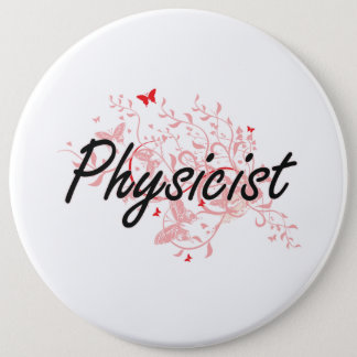 Physicist Artistic Job Design with Butterflies Pinback Button