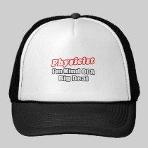 Physicist...Big Deal Hat