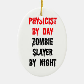 Physicist by Day Zombie Slayer by Night Double-Sided Oval Ceramic Christmas Ornament