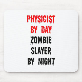 Physicist by Day Zombie Slayer by Night Mouse Pad