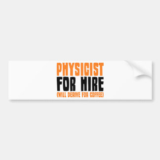 Physicist For Hire Bumper Stickers