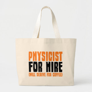 Physicist For Hire Large Tote Bag