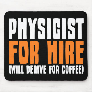 Physicist For Hire Mouse Pad