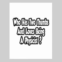 Physicist Joke...Two Thumbs Postcard