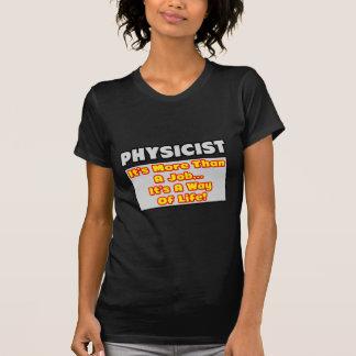Physicist More Than Job Way of Life Tshirts