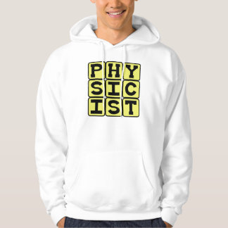Physicist, Scientist of Physics Hoodie