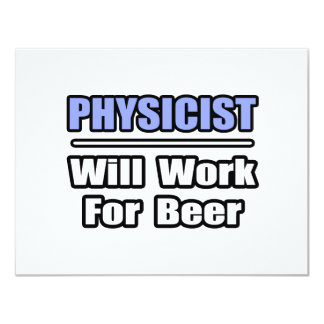 Physicist...Will Work For Beer Personalized Invite