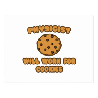Physicist .. Will Work for Cookies Postcard