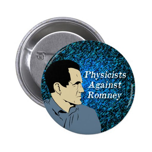 Physicists Against Romney button