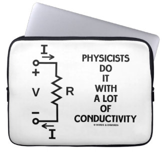 Physicists Do It With A Lot Of Conductivity Laptop Computer Sleeve