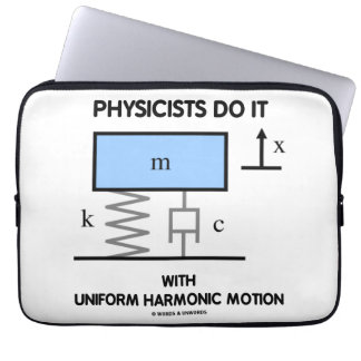 Physicists Do It With Uniform Harmonic Motion Computer Sleeve