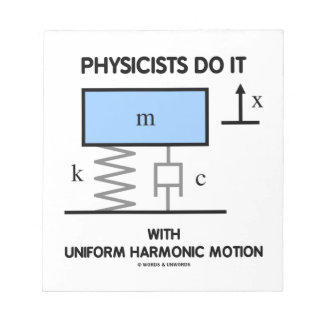 Physicists Do It With Uniform Harmonic Motion Notepad