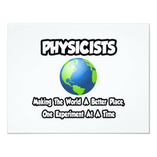 Physicists...Making the World a Better Place Invitations