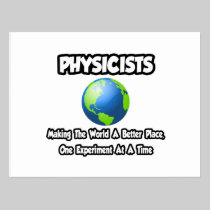 Physicists...Making the World a Better Place Postcard
